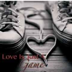 Love Is Just a Game