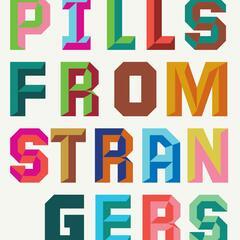 Pills from Strangers