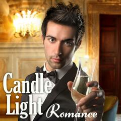 Candle Light Romance (Soft Jazz Instrumental, Easy Listening, Dinner, Relaxing Music Songs with Romantic Party Ambiance)