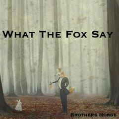What the Fox Say