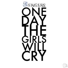 One Day the Girls Will Cry