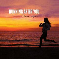 Running After You