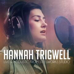 Hannah Trigwell - Live & Acoustic from Steelworks Studio