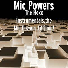 The Hexx Instrumentals,the Mic Powers Edition!!