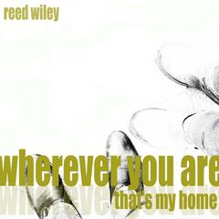 Wherever You Are (That's My Home)
