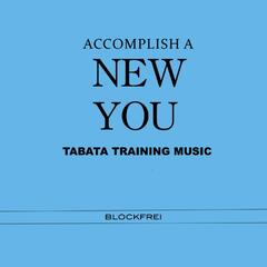 Accomplish a New You: Tabata Training Music