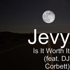 Is It Worth It (feat. DJ Corbett)