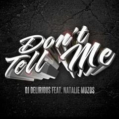 Don't Tell Me (feat. Natalie Muzos)