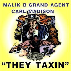 They Taxin' (feat. Carl Madison & Grand Agent)