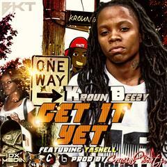 Get It yet (feat. Tashell & Crucial Beatz)
