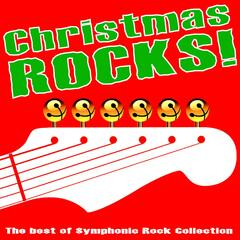 Christmas Rocks! the Best of Symphonic Rock Collection: Classic Rock Christmas Canon and More