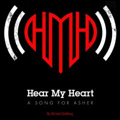 Hear My Heart (A Song for Asher)