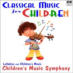 Classical Music for Children: Lullabies and Children's Music
