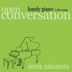 Lonely Piano in the Room (Open Conversation)