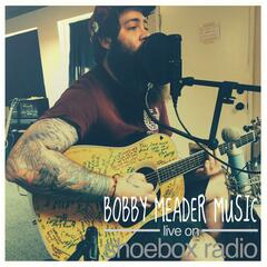 Bobby Meader Music - Live on Shoebox Radio
