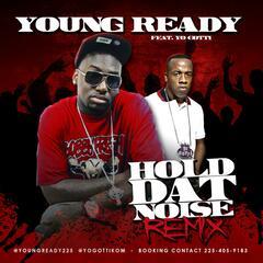 Hold Dat Noise (feat. Yo Gotti)