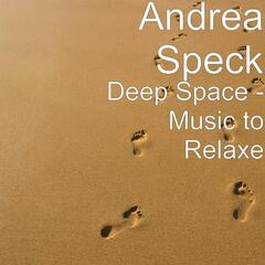 Deep Space - Music to Relaxe