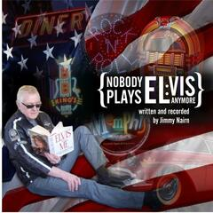 Nobody Plays Elvis Anymore