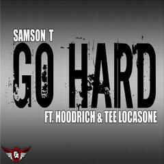 Go Hard (feat. Hoodrich & Tee Locasone)