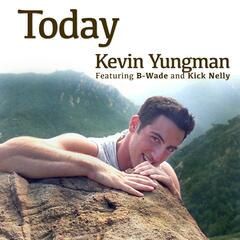 Today (feat. B-Wade & Kick Nelly)