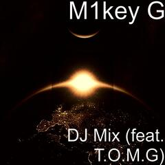 DJ Mix (feat. T.O.M.G)