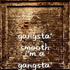 I'm a Gangsta'