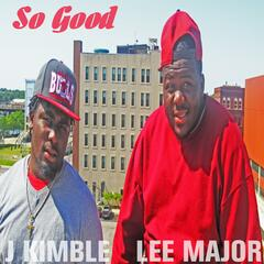 So Good (feat. J Kimble)