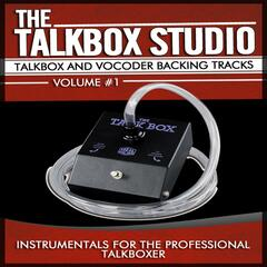 Talkbox and Vocoder Backing Tracks (Instrumentals for the Professional Talkboxer), Vol. 1