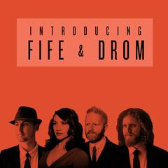 Introducing Fife & Drom