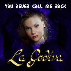 You Never Call Me Back