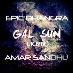Gal Sun (Uk Mix) [feat. Amar Sandhu]