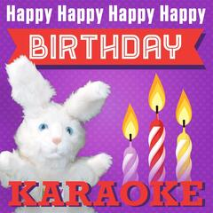 Happy Happy Happy Happy Birthday (Karaoke)