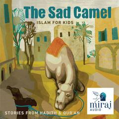 Islam for Kids, the Sad Camel, Stories from Hadith & Qur'an