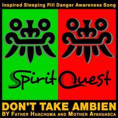 Don't Take Ambien - Sleeping Pill Danger Awareness National Anthem (feat. SpiritQuest)