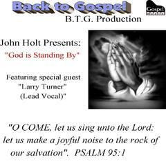 God Is Standing by (feat. Larry Turner)