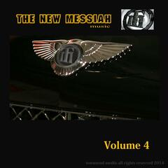 "The New Messiah ""Volume 4"""