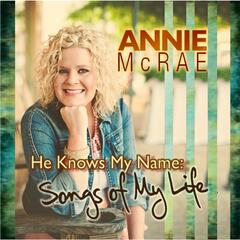 He Knows My Name: Songs of My Life