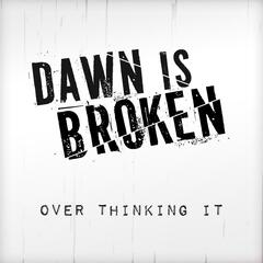 Over Thinking It