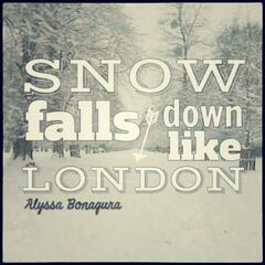 Snow Falls Down Like London