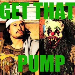 Get That Pump (feat. Mo Clown)