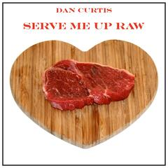 Serve Me up Raw EP