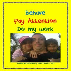 Behave Pay Attention Do My Work