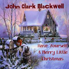 Have Yourself a Merry Little Christmas (feat. Junior Blackwell)