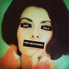 God Help the Delphines