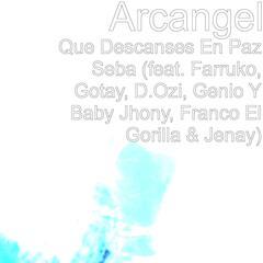 Que Descanses En Paz Seba (feat. Farruko, Gotay, D.Ozi, Genio Y Baby Jhony, Franco El Gorilla & Jenay)