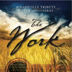 The Work: A Nashville Tribute to the Missionaries (Sing-a-Long Tracks)
