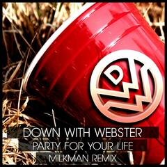 Party for Your Life (Milkman Remix)