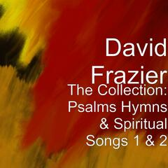 The Collection: Psalms Hymns & Spiritual Songs 1 & 2