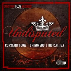 Undisputed (feat. ChinoRedd & Big C.H.I.E.F)
