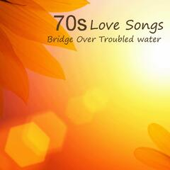 70s Love Songs - Bridge over Troubled Water